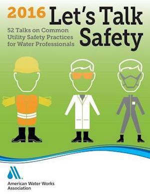 Bog, paperback Let's Talk Safety 2016 af AWWA (American Water Works Association)