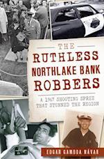 Ruthless Northlake Bank Robbers