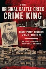Original Battle Creek Crime King