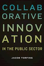 Collaborative Innovation in the Public Sector (PUBLIC MANAGEMENT AND CHANGE)