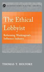 The Ethical Lobbyist (Georgetown Shorts)