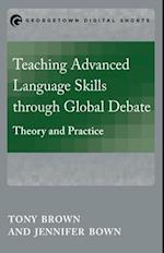 Teaching Advanced Language Skills Through Global Debate (Mastering Languages Through Global Debate)