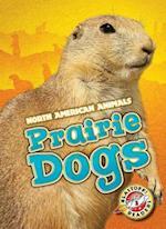 Prairie Dogs (North American Animals, nr. 28)