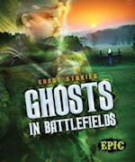 Ghosts in Battlefields (Ghost Stories)