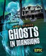 Ghosts in Mansions (Ghost Stories, nr. 8)