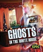 Ghosts in the White House (Ghost Stories)