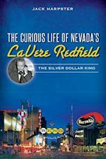 The Curious Life of Nevada's LaVere Redfield af Jack Harpster