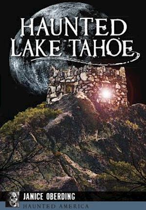 Haunted Lake Tahoe af Janice Oberding