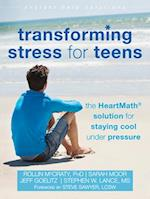 Transforming Stress for Teens (Instant Help Solutions)