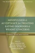 Mindfulness & Acceptance for Treating Eating Disorders & Weight Concerns (Mindfulness & Acceptance Practica)