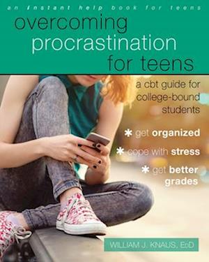 Overcoming Procrastination for Teens af William J. Knaus