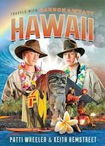 Hawaii (Travels With Gannon and Wyatt)