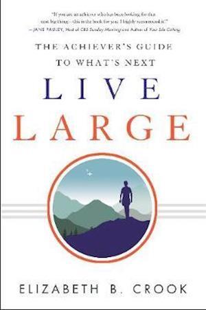 Bog, paperback Live Large af Elizabeth B. Crook