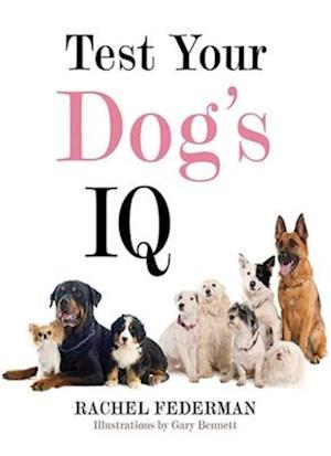 Test Your Dog's IQ af Rachel Federman