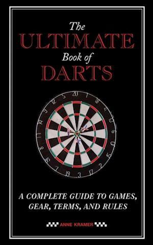 Ultimate Book of Darts af Anne Kramer
