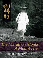 The Marathon Monks of Mount Hiei af John Stevens