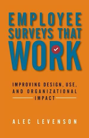 Employee Surveys That Work af Alec Levenson
