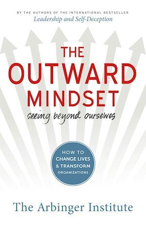 The Outward Mindset af Arbinger Institute