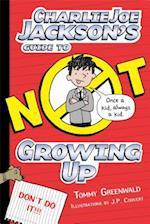 Charlie Joe Jackson's Guide to Not Growing Up (Charlie Joe Jackson)