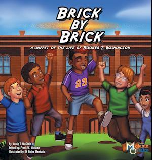 Bog, hardback Brick by Brick af Louie T. McClain, Francis W. Minikon, M. Ridho Mentarie