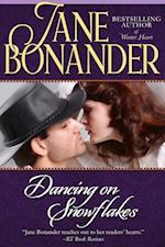 Dancing on Snowflakes af Jane Bonander