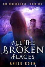 All the Broken Places af Anise Eden