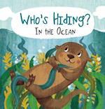 Who's Hiding? in the Ocean (Who's Hiding?)