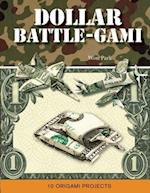 Dollar Battle-Gami (Mass Market Origami Books)