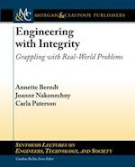 Engineering With Integrity (Synthesis Lectures on Engineers, Technology, And Society)