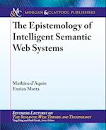 The Epistemology of Intelligent Semantic Web Systems (Synthesis Lectures on the Semantic Web: Theory and Technology)
