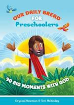 Our Daily Bread for Preschoolers (Our Daily Bread for Kids)