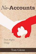 No-Accounts: Dare Mighty Things af Tom Glenn