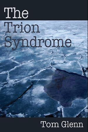 The Trion Syndrome af Tom Glenn