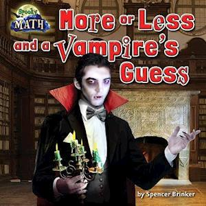 More or Less and the Vampire's Guess af Spencer Brinker