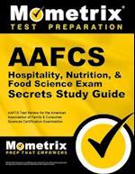 AAFCS Hospitality, Nutrition, & Food Science Exam Secrets, Study Guide