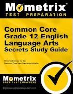 Common Core Grade 12 English Language Arts Secrets
