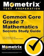 Common Core Grade 7 Mathematics Secrets, Study Guide