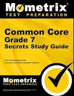Common Core Grade 7 Secrets, Study Guide
