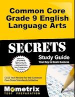 Common Core Grade 9 English Language Arts Secrets (Mometrix Secrets Study Guides)