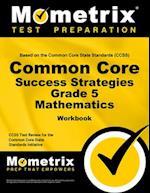 Common Core Success Strategies Grade 5 Mathematics Workbook
