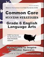 Common Core Success Strategies Grade 6 English Language Arts