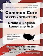Common Core Success Strategies Grade 8 English Language Arts Study Guide