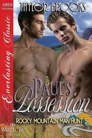 Paul's Possession [Rocky Mountain Man Hunt 5] (Siren Publishing Everlasting Classic Manlove) af Taylor Brooks