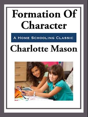 Formation of Character af Charlotte Mason