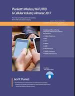 Plunkett's Wireless, WI-FI, RFID & Cellular Industry Almanac 2017 (Plunkett's Wireless, Wi-Fi, RFID & Cellular Industry Almanac)