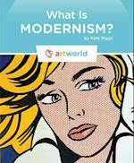 What Is Modernism? (Artworld)