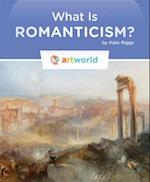 What Is Romanticism? (Artworld)
