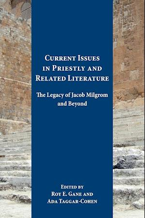 Current Issues in Priestly and Related Literature af Roy E. Gane