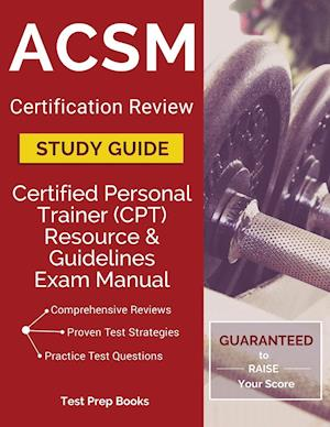 Bog, paperback ACSM Certification Review Study Guide af Certified Personal Trainer (Cpt) Team