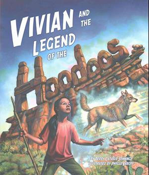 Vivian and the Legend of the Hoodoos af Terry Catass Jennings